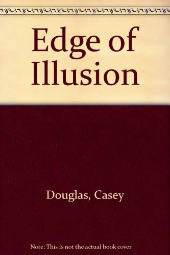 Edge of Illusion: Douglas, Casey