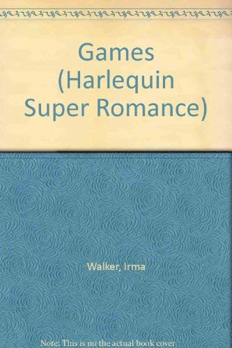 Games (Harlequin Superromance No. 210): Irma Walker