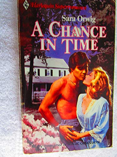 A Chance in Time (Harlequin Superromance #212)