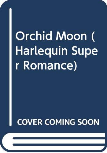 9780373702725: Orchid Moon (Harlequin Super Romance)