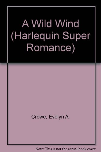 9780373702947: A Wild Wind (Harlequin Superromance, No 294)