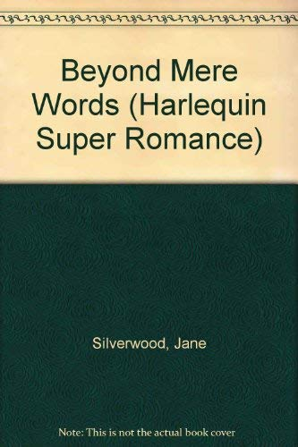 Beyond Mere Words (Harlequin Superromance No. 314)
