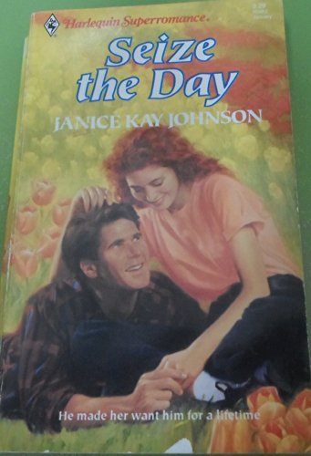 Seize the Day (Harlequin Superromance No. 483): Janice Kay Johnson