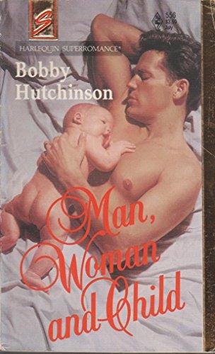 9780373705566: Man, Woman and Child (Harlequin Superromance No. 556)