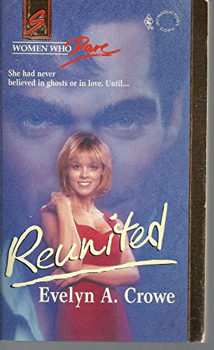 Reunited : Women Who Dare (Harlequin Superromance #570)