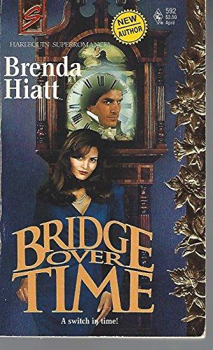 9780373705924: Bridge over Time (Harlequin Superromance No. 592)