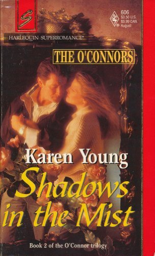 Shadows in the Mist (O'Connor Trilogy, Book 2) (0373706065) by Karen Young; Karen Stone