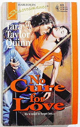 9780373706242: No Cure for Love (Harlequin Superromance No. 624)