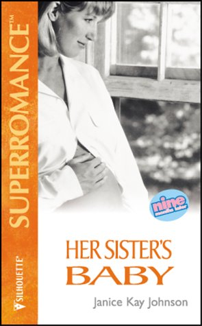 9780373706273: Her Sister's Baby (9 Months Later) (Harlequin Superromance, No. 627)