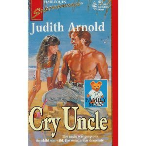 Cry Uncle : Family Man (Harlequin Superromance #634)