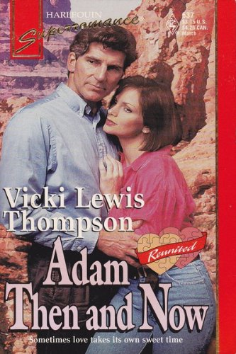 Adam Then and Now : Reunited (Harlequin Superromance #637)