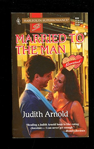 Married to the Man : Reunited (Harlequin Superromance #684)