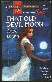 9780373706884: That Old Devil Moon: Women Who Dare #20 (Harlequin Superromance, No 688)