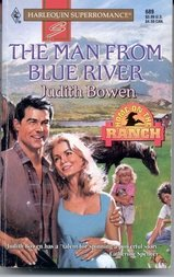 The Man from Blue River : Home on the Ranch (Harlequin Superromance #689 )