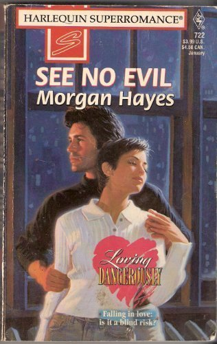 See No Evil : Loving Dangerously (Harlequin Superromance #722)
