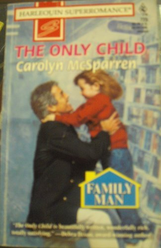 The Only Child: Family Man (Harlequin Superromance: Carolyn McSparren