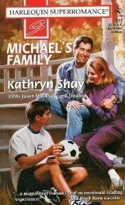 Michael's Family (Harlequin Superromance No. 727): Kathryn Shay