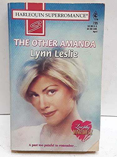 The Other Amanda: Loving Dangerously (Harlequin Superromance: Lynn Leslie