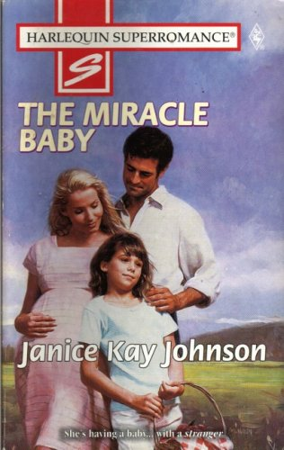 Miracle Baby: 9 Months Later (Harlequin Superromance: Janice Kay Johnson