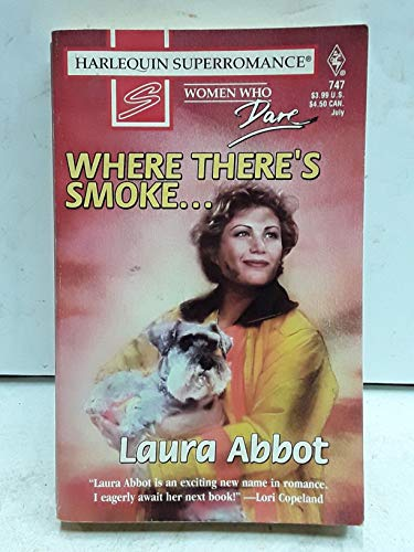 Where There's Smoke . . . : Abbot, Laura