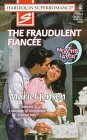 9780373707515: The Fraudulent Fiancee (9 Months Later / Harlequin Superromance, No. 751)