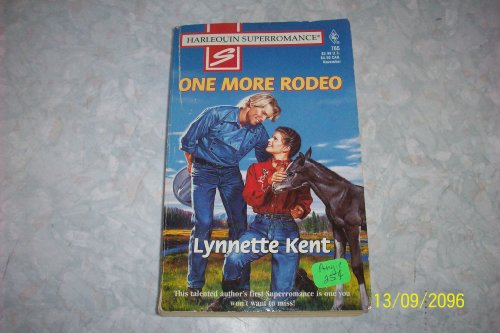 One More Rodeo (Harlequin Superromance No. 765): Kent, Lynnette