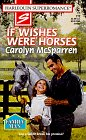 If Wishes Were Horses (Family Man) (Harlequin: Carolyn McSparren
