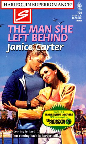 9780373707799: The Man She Left Behind (Harlequin Superromance No. 779)