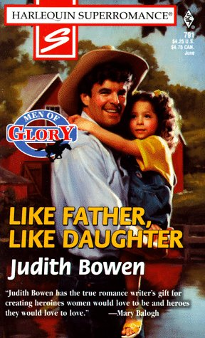 9780373707911: Like Father, Like Daughter (Harlequin superromance. Men of glory)