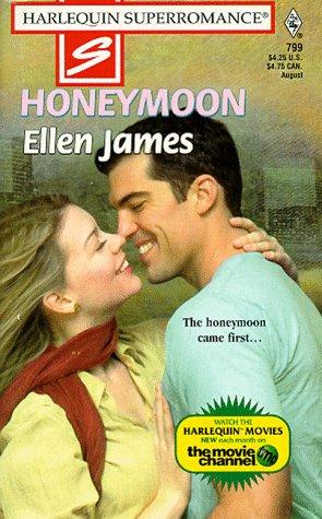 Honeymoon (Harlequin Superromance No. 799): Ellen James