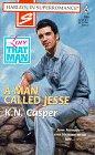 9780373708062: A Man Called Jesse: Love that Man! (Harlequin Superromance No. 806)