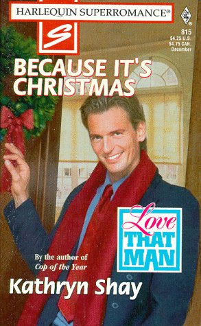 Because It's Christmas: Love That Man (Harlequin: Kathryn Shay