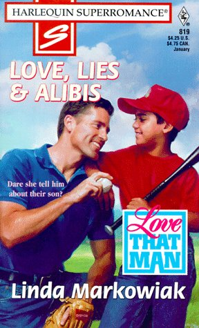 9780373708192: Love, Lies & Alibis: Love That Man (Harlequin Superromance No. 819)
