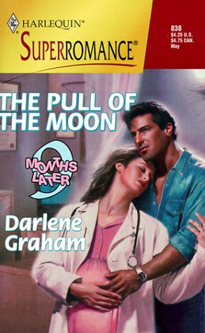 9780373708383: The Pull of the Moon: 9 Months Later (Harlequin Superromance No. 838)