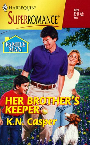 Her Brother's Keeper: Family Man (Harlequin Superromance No. 839) (0373708394) by K. N. Casper