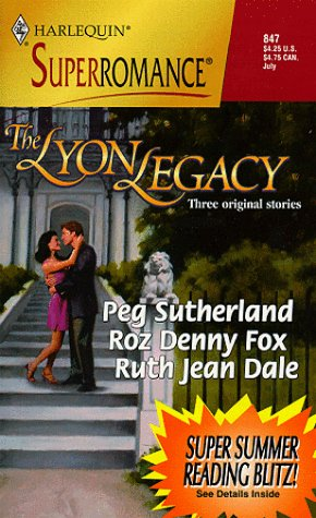 9780373708475: The Lyon Legacy: 50th Anniversary (Harlequin Superromance No. 847)