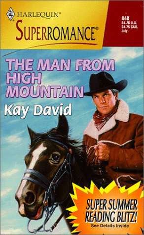 9780373708482: The Man from High Mountain: Love that Man (Harlequin Superromance No. 848)