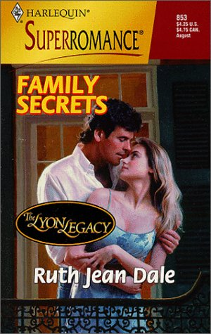 Family Secrets : The Lyon Legacy (Harlequin Superromance #853)