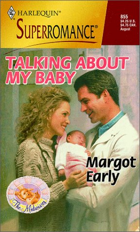 9780373708550: Talking About My Baby: The Midwives (Harlequin Superromance No. 855)
