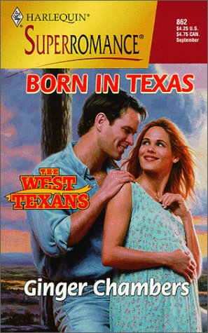 Born in Texas : The West Texans (Harlequin Superromance #862)