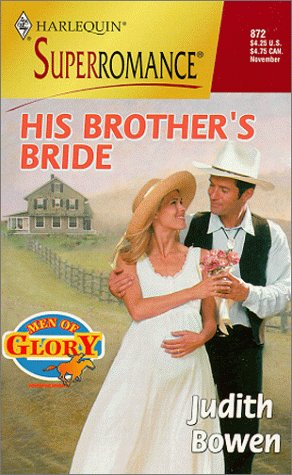 His Brother's Bride : Men of Glory (Harlequin Superromance #872)