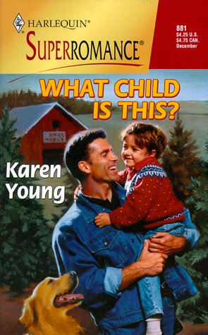 9780373708819: What Child Is This? (Harlequin Superromance No. 881)