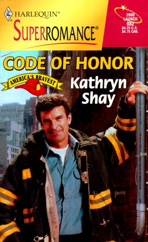 Code of Honor : America's Bravest (Harlequin Superromance #882)