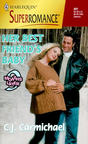 9780373708918: Her Best Friend's Baby: 9 Months Later (Harlequin Superromance No. 891)