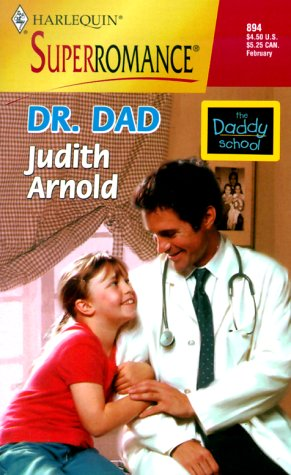 9780373708949: Dr. Dad: The Daddy School (Harlequin Superromance No. 894)