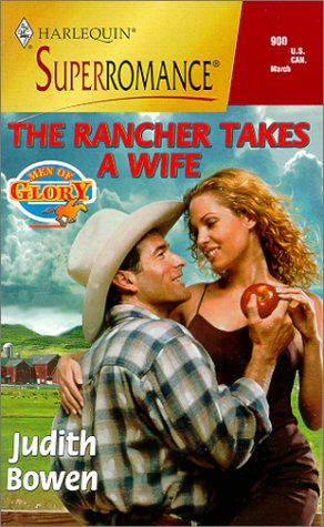 9780373709007: The Rancher Takes a Wife: Men of Glory (Harlequin Superromance No. 900)