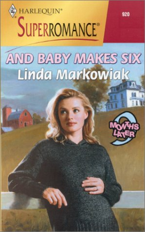 And Baby Makes Six : 9 Months Later (Harlequin Superromance #920)