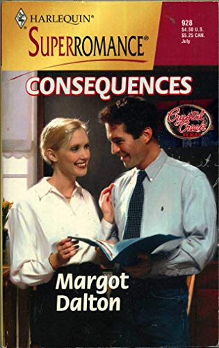 9780373709281: Consequences: Crystal Creek (Harlequin Superromane No. 928)
