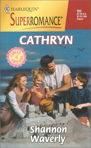 Cathryn : Circle of Friends (Harlequin Superromance #932)