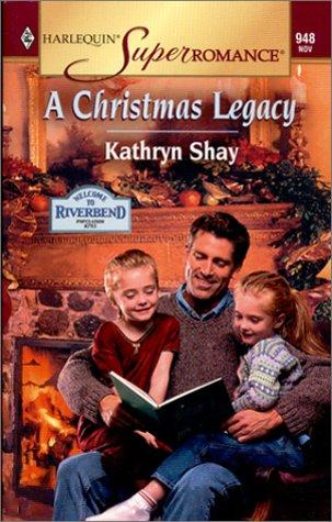 A Christmas Legacy (Harlequin Superromance No. 948): Kathryn Shay